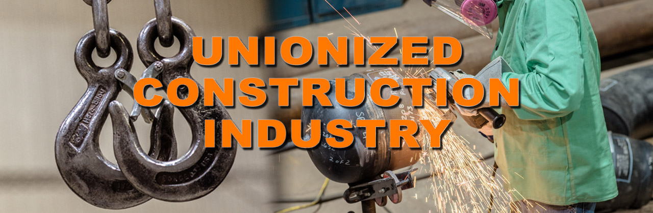 Unionized Construction Industry